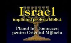 Israel - Împlinind Profeţia Biblică